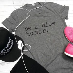 Plum Creek Boutique Tops - Be Nice Human Tee - NEW - TShirts with Sayings